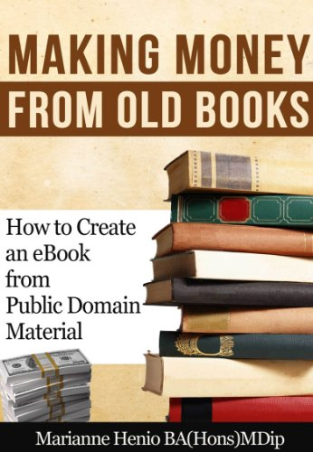 Making Money From Old Books How To Create An Ebook From Public Domain Material