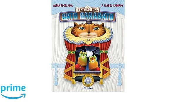 Amazon.com: Teatro del Gato Garabato (Puertas al Sol / Gateways to the Sun) (Spanish Edition) (9781631135514): Alma Flor Ada, F. Isabel Campoy, ...