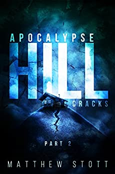 Apocalypse Hill Cracks (Apoc Hill Miniseries Book 2) by [Stott, Matthew]