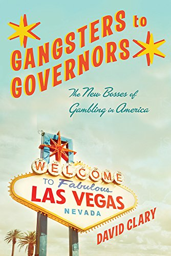 Gangsters to Governors: The New Bosses of Gambling in - Run In Vegas Las