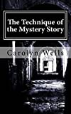 The Technique of the Mystery Story [First edition] (Annotated)