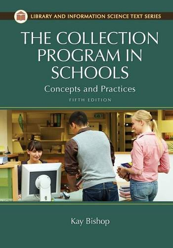 The Collection Program in Schools: Concepts and Practices, 5th Edition (Library and Information Science Text Series)