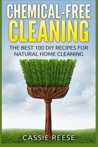 Chemical-Free-Cleaning-The-Best-100-DIY-Recipes-for-Natural-Home-Cleaning