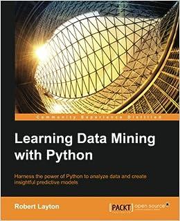 Learning Data Mining with Python: Amazon ca: Robert Layton