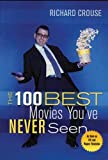 The 100 Best Movies You've Never Seen, Richard Crouse, 1550225901