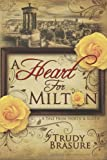 A Heart for Milton, Trudy Brasure, 146368343X