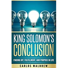 King Solomon's Conclusion: Finding Joy, Fulfillment, and Purpose in Life
