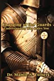 img - for Changing Of The Guards: Understanding Who Rules You: Understanding Who Rules You book / textbook / text book