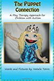 The Puppet Connection: A Play Therapy Approach for Children With Autism