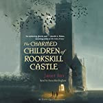 The Charmed Children of Rookskill Castle | Janet Fox