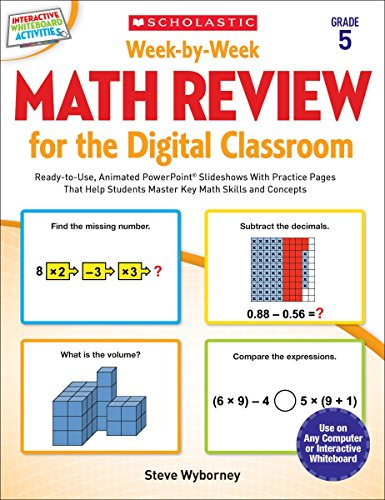 Week-by-Week Math Review for the Digital Classroom: Grade 5: Ready-to-Use, Animated PowerPoint Slideshows With Practice Pages That Help Students Master Key Math Skills and Concepts