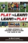Play to Learn - Learn to Play: A Fres...