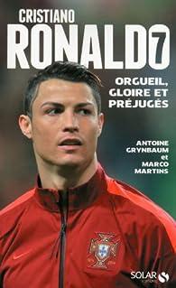 Cristiano Ronaldo, orgueil, gloire, et préjugés par Antoine Grynbaum