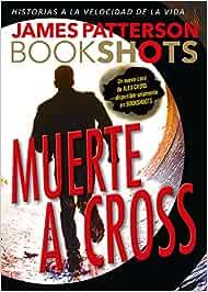 Muerte a Cross (Bookshots): Amazon.es: Patterson, James