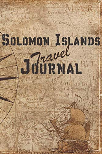 Solomon Islands Travel Journal: 6x9 Travel Notebook with prompts and Checklists perfect gift for your Trip to Solomon Islands for every Traveler