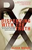 Dispensing with the Truth: The Victims, the Drug