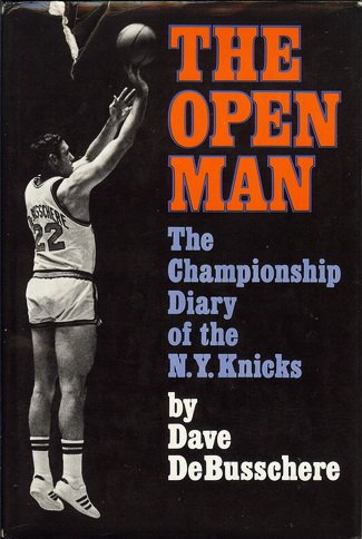 The Open Man: The Championship Diary of the N.Y. Knicks