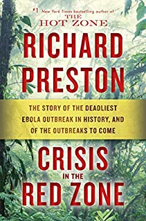 Book Cover: Crisis in the Red Zone: The Story of the Deadliest Ebola Outbreak in History, and of the Outbreaks to Come