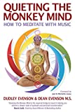 Quieting the Monkey Mind: How to Meditate with Music