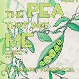 The Pea That Was Me, Kimberly Kluger-Bell, 1484180658