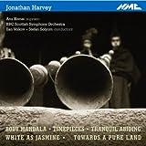 Jonathan Harvey: Body Mandala / Timepieces / Tranquil Abiding / White as Jasmine / Towards a Pure Land