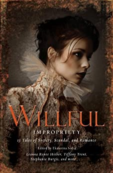 Wilful Impropriety: 13 Tales of Society and Scandal (Mammoth Books Book 157) by [Sedia, Ekaterina]