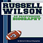 Russell Wilson: An Unauthorized Biography |  Belmont and Belcourt Biographies