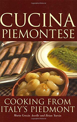 Cucina Piemontese: Cooking from Italy's Piedmont