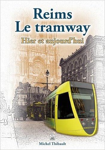 Reims - Le tramway : Hier et aujourd'hui epub, pdf