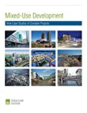 img - for Mixed-Use Development: Nine Case Studies of Complex Projects book / textbook / text book