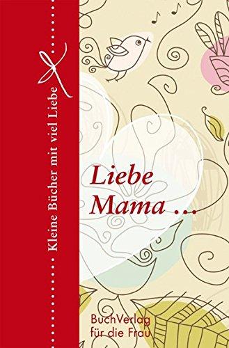 Liebe Mama... (Minibibliothek)