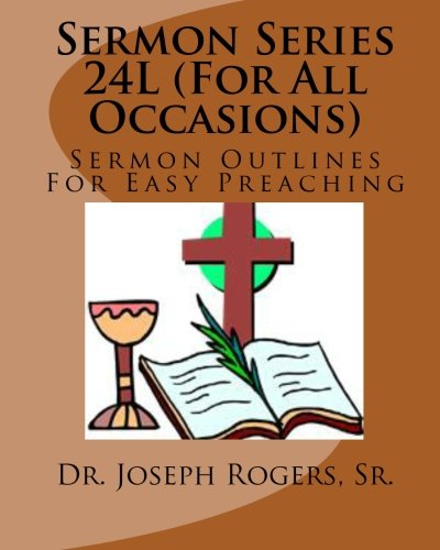 Sermon Series 24L (For All Occasion): Sermon Outlines For