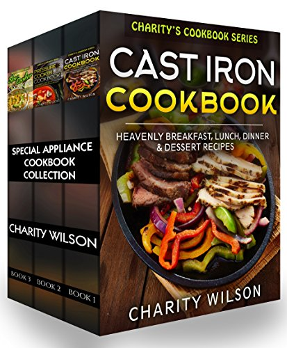 Special Appliance Cookbook Collection: (Cast Iron Recipes, Pressure Cooker Recipes, Slow Cooker Recipes) by Charity Wilson, My Recipe Journal