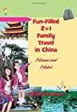 Fun-Filled 2+1 Family Travel in China, Chen Dengmei, 162516694X