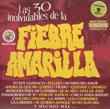 """Fiebre Amarilla """"Las 30 Inolvidables """" Contiene 2 Cds ..."""