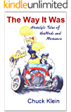 The Way It Was--Nostalgic Tales of Hotrods and Romance