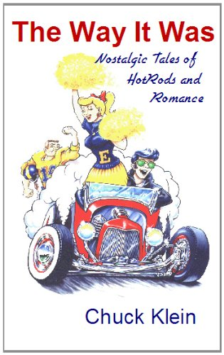The Way It Was-Nostalgic Tales of Hotrods and Romance