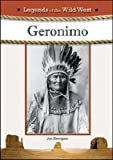 img - for Geronimo (Legends of the Wild West) book / textbook / text book