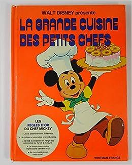 Walt Disney Presente La Grande Cuisine Des Petits Chefs