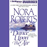 Dance Upon the Air: Three Sisters Island Trilogy, Book 1 | Nora Roberts
