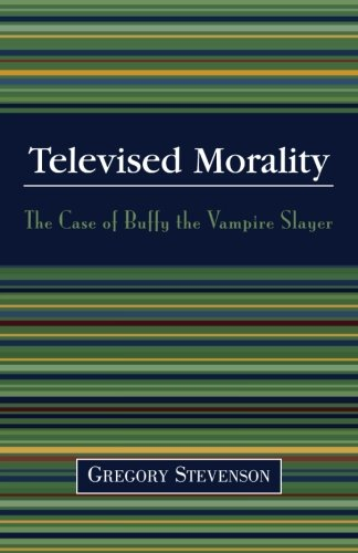 Televised Morality: The Case of Buffy the Vampire Slayer pdf
