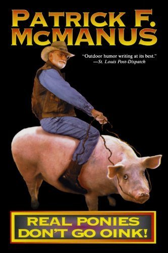 (Real Ponies Don't Go Oink! by McManus, Patrick F. (1992) Paperback)