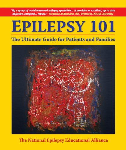 EPILEPSY 101-The Ultimate Guide For Patients And Families