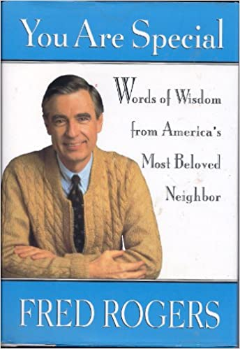 Amazon Com You Are Special Words Of Wisdom From America S Most Beloved Neighbor 9780670854127 Rogers Fred Books