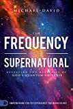 #4: The Frequency of the Supernatural: Revealing the Mysteries of God's Quantum Universe