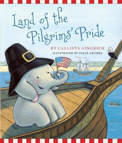 Land of the Pilgrims Pride: Ellis Discovers the 13 Colonies