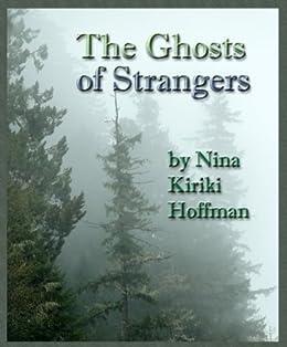 The Ghosts of Strangers by [Hoffman, Nina Kiriki]