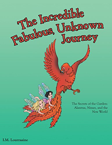 The Incredible, Fabulous, Unknown Journey: The Secrets of the Garden: Alantras, Nimes, and the New World