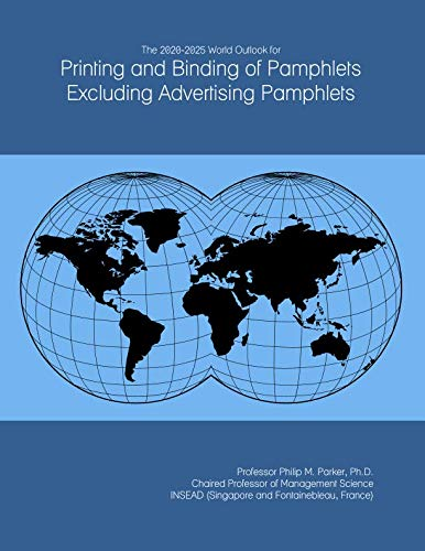 The 2020-2025 World Outlook for Printing and Binding of Pamphlets Excluding Advertising Pamphlets