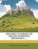 Memoria Intorno Ad Alcuni Fenomeni Geologici... ..., Giovanni Battista Venturi, 1274642205